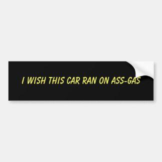 Deseo que este coche corriera en el asno-gas etiqueta de parachoque