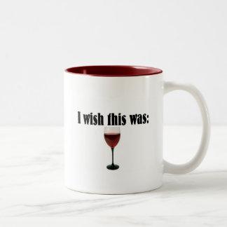 ¡Deseo que éste fuera vino rojo! Tazas De Café