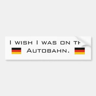 Deseo que estuviera en el Autobahn Pegatina Para Auto