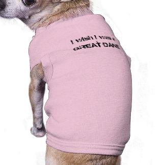 Deseo que fuera a, GREAT DANE Ropa Perro