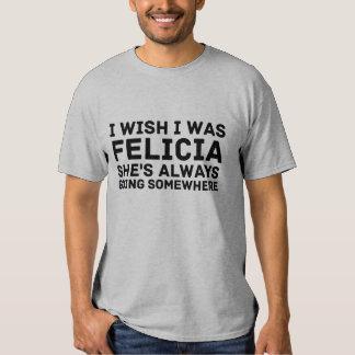 Deseo que fuera camisa de Felicia