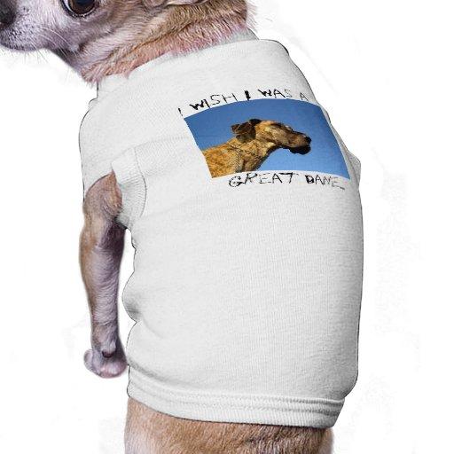 Deseo que fuera great dane camisetas mascota