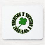 Deseo que fuera irlandés (negro/el verde) alfombrilla de ratones