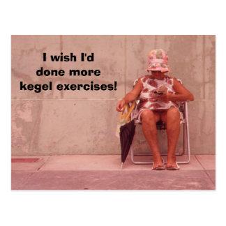 ¡Deseo que hubiera hecho más ejercicios del kegel! Tarjetas Postales