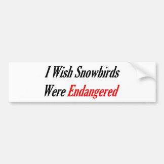 Deseo que los Snowbirds fueran puestos en peligro Pegatina Para Auto