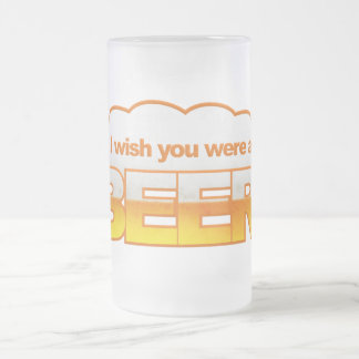 Deseo que U fuera una taza de cerveza - elija el