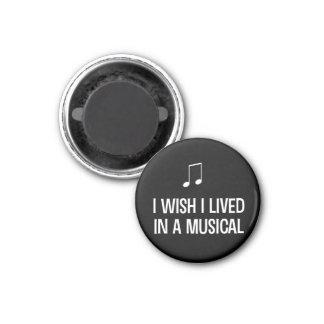 Deseo que viviera en un Musical Imán Redondo 3 Cm