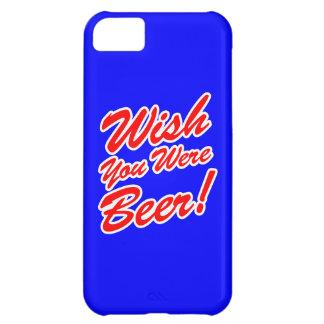 ¡Deseo usted era cerveza! Funda Para iPhone 5C