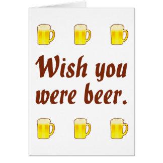Deseo usted era tarjetas de la cerveza