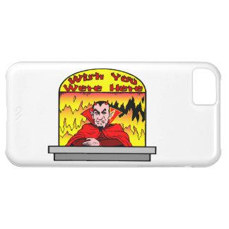Deseo usted estaba aquí en infierno funda para iPhone 5C