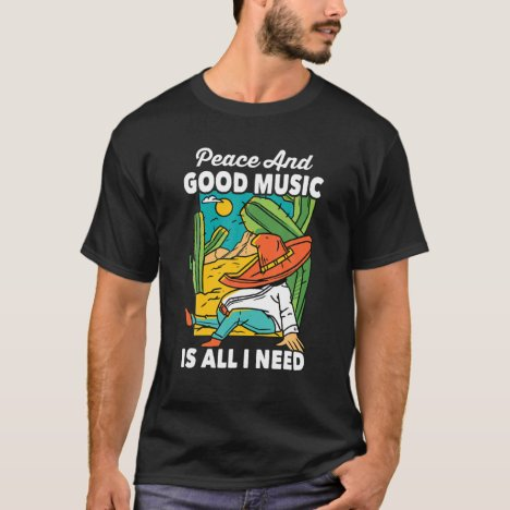 Desert - Peace And Good Music Is All I Need - Moja T-Shirt