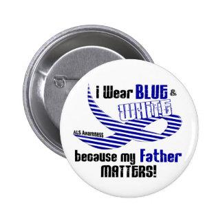 Desgaste del ALS I azul y blanco para mi padre 33 Pin Redondo De 2 Pulgadas