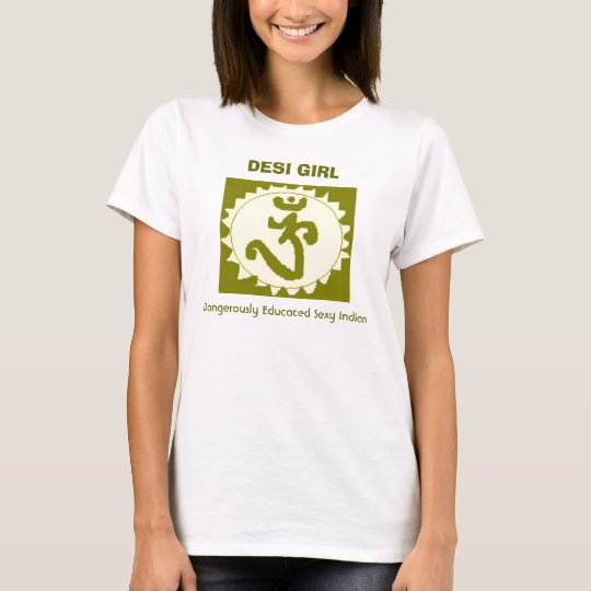 DESI GIRL, Dangerously Educated Sexy Indian T-Shirt