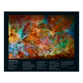 Desiderata Poem - Carina Nebula in Argo Navis Print