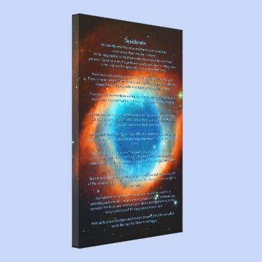 Desiderata Poem, Helix Nebula, Galaxies and Stars Canvas Prints