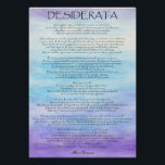 """Desiderata Poster<br><div class=""""desc"""">Desiderata by Roz Abellera. Desiderata is a 1927 prose poem by writer Max Ehrmann. It is presented here with a beautiful watercolor painting of the evening sky as the background. This motivational poem is perfect to display in any home, business or office for a daily dose of inspiration to help...</div>"""