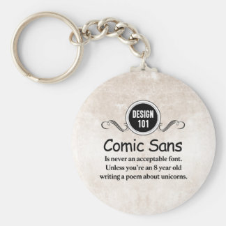 Design 101: Comic Sans is never an acceptable font Basic Round Button Keychain
