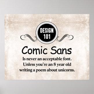 Design 101: Comic Sans is never an acceptable font Poster