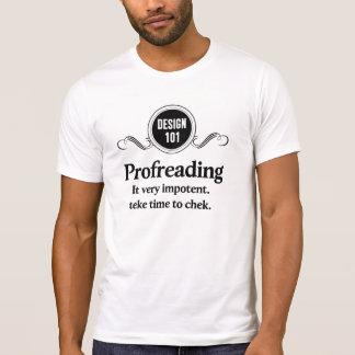 Design 101: Profreading (Proofreading)... T-Shirt