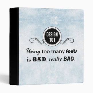Design 101: Using too many fonts is bad, really... Binder