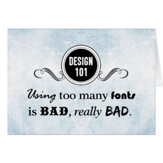 Design 101: Using too many fonts is bad, really... Stationery Note Card