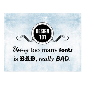 Design 101: Using too many fonts is bad, really... Postcard