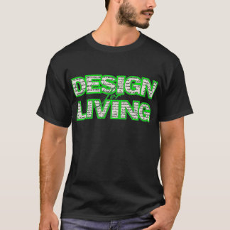 Design for Living T-Shirt sobercards.com