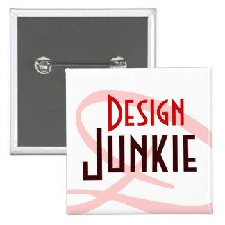 Design junkie pinback button