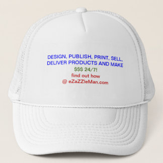 Design, Publish, Print, Sell, Deliver Products ... Trucker Hat