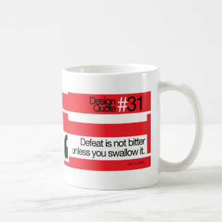 Design Quote #31-Defeat is not bitter, swallow Coffee Mug