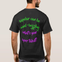 design to draw attention to bipolar disorder T-Shirt