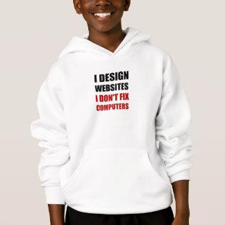 Design Websites Not Fix Computers Hoodie