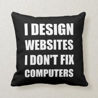 Design Websites Not Fix Computers Throw Pillow