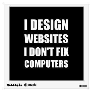 Design Websites Not Fix Computers Wall Decal