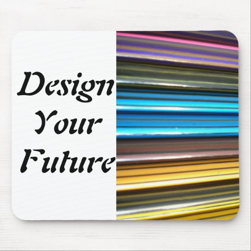Design Your Future Mouse Pad