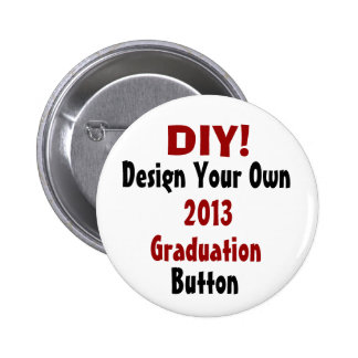 Design Your own 2013 or any Year Graduation Button