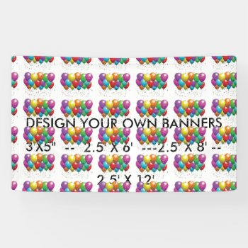 Design Your Own Banners For Business  Parties Etc. Banner by CREATIVEPARTYSTUFF at Zazzle