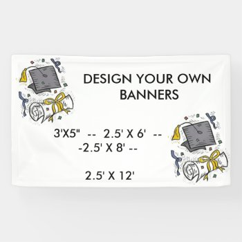 Design Your Own Banners For Graduation Parties  Et Banner by CREATIVEPARTYSTUFF at Zazzle