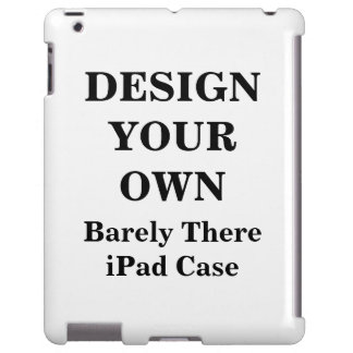 Design Your Own Barely There iPad Case
