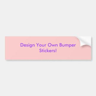 Design Your Own Bumper Sticker!