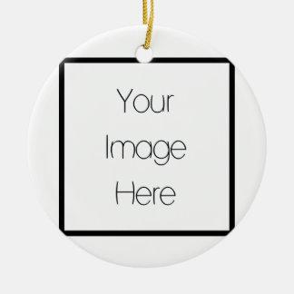 Design Your Own Custom Gift - Blank Ceramic Ornament
