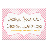 Design your Own Custom Personalized Invitations