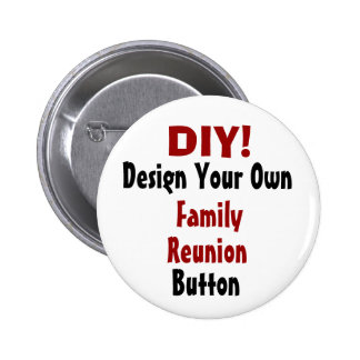 Design Your Own Family Reunion Button