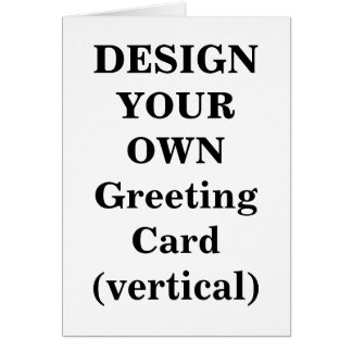 Design Your Own Greeting Card (vertical)