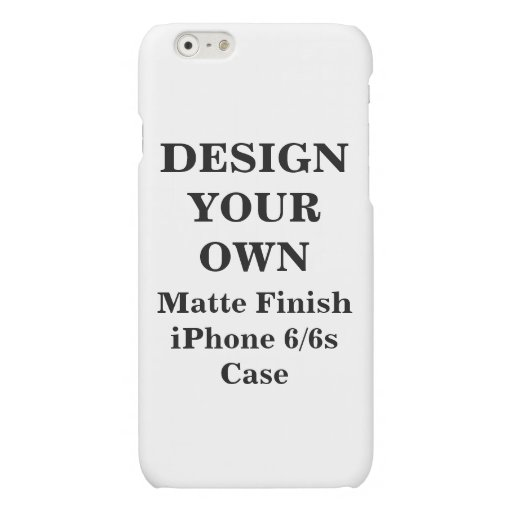 create your own iphone case design your own iphone 6 6s matte finish zazzle 5905