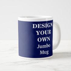 Design Your Own Jumbo Mug - Blue at Zazzle
