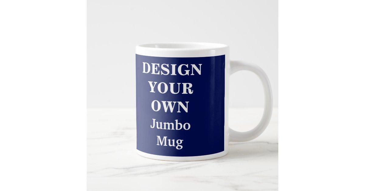 Design Your Own Jumbo Mug Blue Zazzle