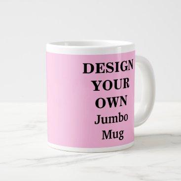 Coffee Themed Design Your Own Jumbo Mug - Light Pink