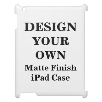 Design Your Own Matte Finish iPad Case
