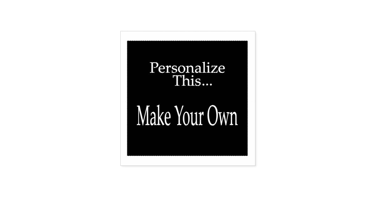 Design Your Own Personalized Rubber Stamp Zazzle